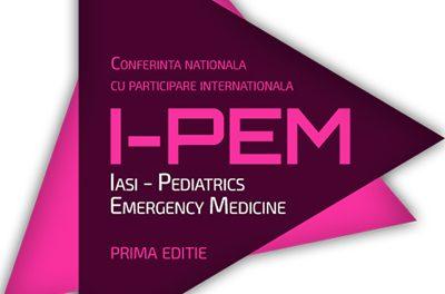 Conferința Națională cu participare internațională I-PEM (Iași – Pediatrics Emergency Medicine): 6 – 8 septembrie, Iași