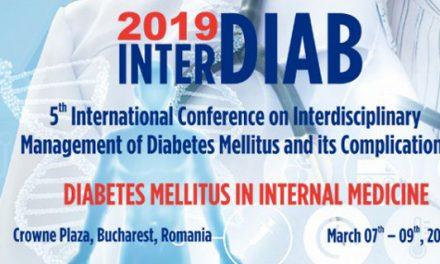 INTERDIAB 2019 – Conferința Internațională Managementul Interdisciplinar al Diabetului Zaharat și Complicațiilor Sale: 7-9 martie 2019, București