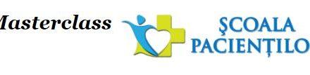 Masterclass – Scoala Pacientilor: Implicarea pacienților. Oportunități de comunicare  Ediția a V-a, 28-29 martie 2019, CNAS