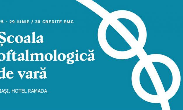 Școala Oftalmologică de Vară: Iași, 25-29 iunie